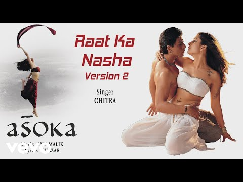 Raat Ka Nasha – Version 2 - Official Audio Song | Asoka | Anu Malik |Gulzar