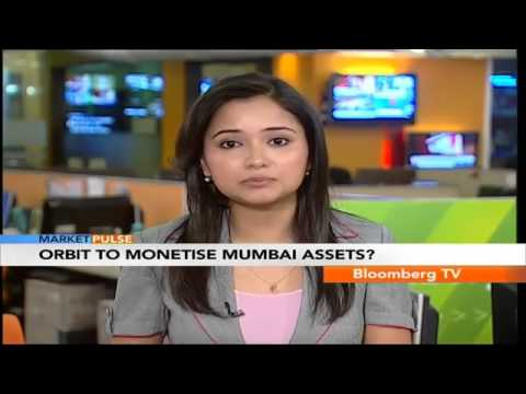 Market Pulse- Orbit To Monetise Mumbai Assets?