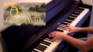 Over the Garden Wall - Theme Song (Piano Cover) +Sheets