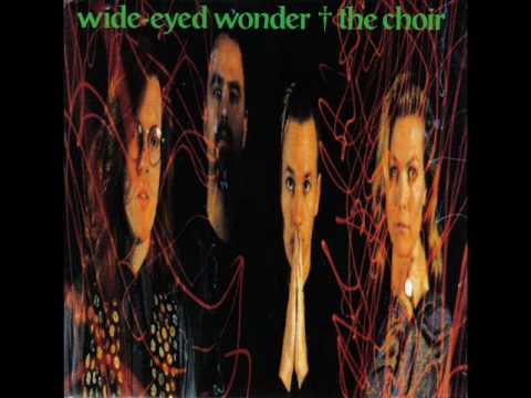 The Choir - 1 - Someone To Hold On To - Wide-eyed Wonder (1989) video