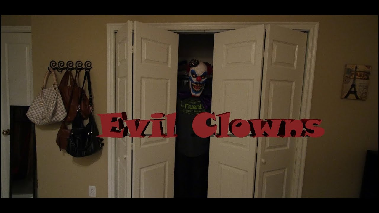 Evil Clowns In Your Closet Fear Of Clowns Youtube