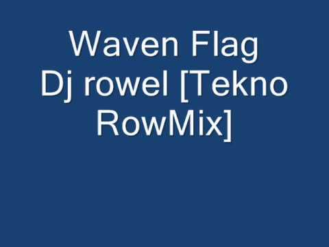 Waven Flag   Dj Rowel Tekno Rowmix video