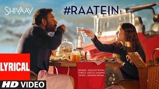 RAATEIN Lyrical Video Song HD SHIVAAY