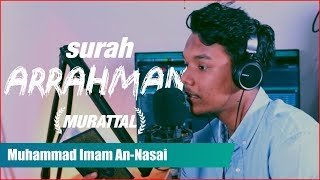 Beautiful Recitation of Sura Ar-Rahman | M. Imam An-Nasa