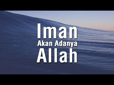 Iman Akan Adanya Allah Subhanahu Wa Ta'ala - Ustadz Khairullah Anwar Luthfi, Lc