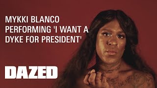 Mykki Blanco recites 'I Want A Dyke For President' - A film by Adinah Dancyger