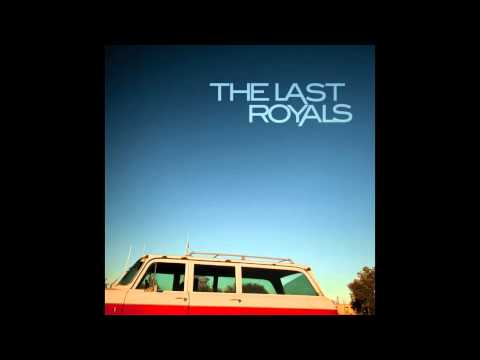 The Last Royals - Friday Night