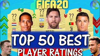 FIFA 20 | TOP 50 BEST PLAYER RATINGS!! FT. MESSI, VAN DIJK, RONALDO ETC... (FIFA 20 UPGRADES)