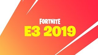 Fortnite At E3 2019