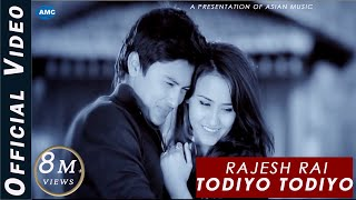 Todiyo Todiyo by Rajesh Rai || new nepali pop song 2015 || official video HD