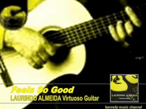 Feels So Good - Laurindo Almeida Virtuoso Guitar.wmv