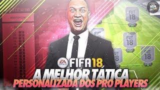 FIFA 18 - A MELHOR TATICA PERSONALIZADA DOS PRO PLAYERS NO FUT CHAMPIONS