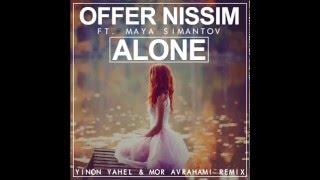 Offer Nissim Feat. Maya Simantov - Alone Dub 2015 (Yinon Yahel & Mor Avrahami Remix)
