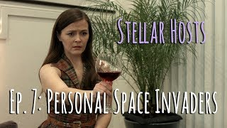 Stellar Hosts Episode 7: Personal Space Invaders