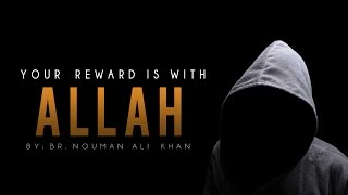 Download Lagu Your Reward Is With Allah ᴴᴰ - Powerful Reminder - Nouman Ali Khan Gratis STAFABAND