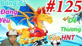 Bóng đá hài hước Rồng U23 VIỆT NAM DRAGON CITY💲HNT chơi GAME NÔNG TRẠI Rồng#125