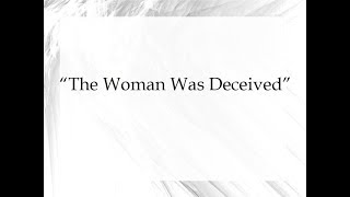 The Woman Was Deceived