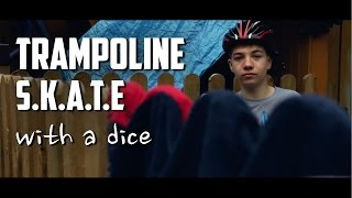 Trampoline S.K.A.T.E with dice (mad ending)