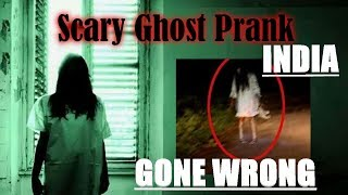 Ghost Prank in India GONE WRONG!