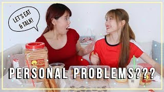 Let's Eat and Talk #4 - with QIUQIU + Our PERSONAL PROBLEMS?? 😭😱