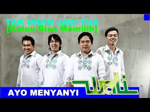 download lagu Ayo Menyanyi Wali Band - Tak Ingin Jadi Tua gratis