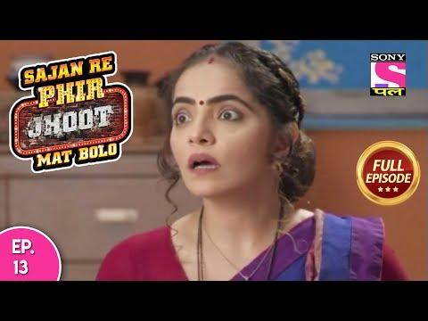 Sajan Re Phir Jhoot Mat Bolo  - Full Episode - Ep 13 -  04th   July, 2018