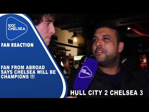 Chelsea Will Be Champions | Hull City 2 Chelsea 3