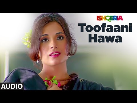 TOOFAANI HAWA Full Audio Song | Ishqeria | Richa Chadha | Neil Nitin Mukesh | PAPON