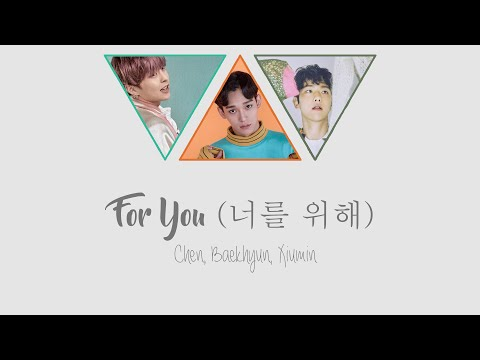 Download Lagu For You (너를 위해) - Chen, Baekhyun, Xiumin [HAN/ROM/ENG COLOR CODED LYRICS] MP3 Free