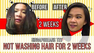 Singaporean (Girls) Try: Not Washing Hair For 2 Weeks | EP 125