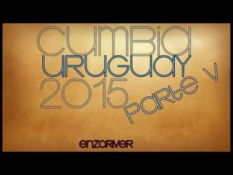Enganchados Cumbia Uruguay 2015 parte V