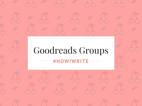 #HowIWrite: Goodreads Groups and Chat Threads