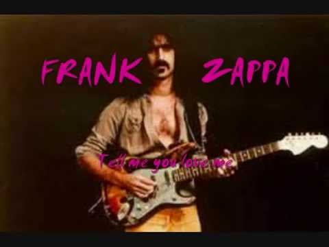 Frank Zappa - Tell Me Your Love To Me