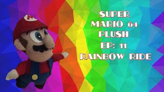 Super Mario 64 Plush || Ep 11: Rainbow Ride