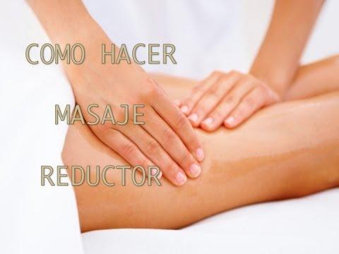 Como hacer masaje reductor anticelulitico