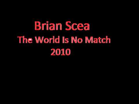 Brian Scea - The World Is No Match 2010