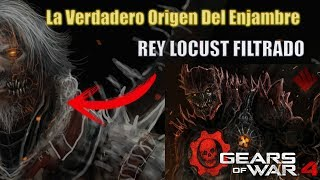 El Verdadero Origen Del Enjambre l Rey Locust Filtrado? l Gears Of War 4