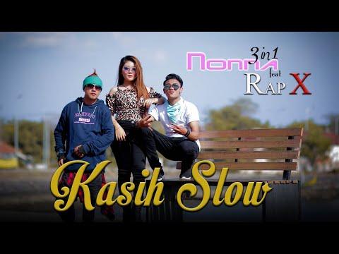 Download  Nonna 3in1 Feat Rap X - Kasih Slow    Gratis, download lagu terbaru