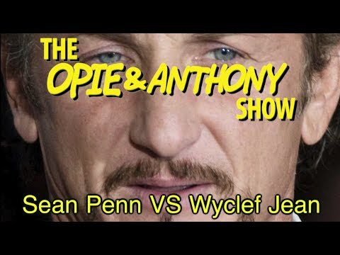 Opie & Anthony: Sean Penn Vs Wyclef Jean (08/09/10)
