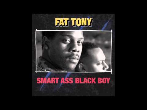 Fat Tony - Smart Ass Black Boy video