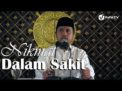 Kajian Islam: Nikmat Dalam Sakit - Ustadz Abdullah Zaen MA