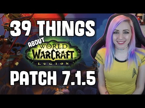 39 Things About Patch 7.1.5 | World of Warcraft | 39 Things | TradeChat