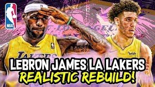 Lebron James Los Angeles Lakers NBA Realistic Rebuild