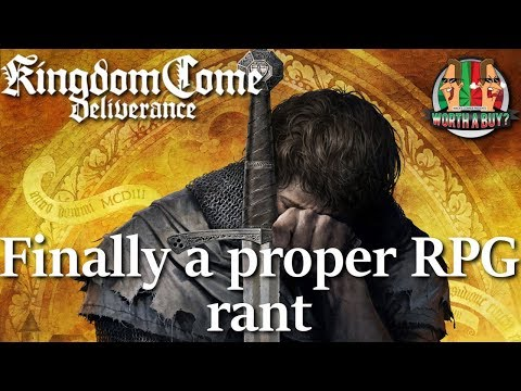 Kingdom Come Deliverance Finally a Proper RPG! Rant!