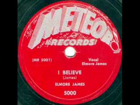 James Elmore - I Believe