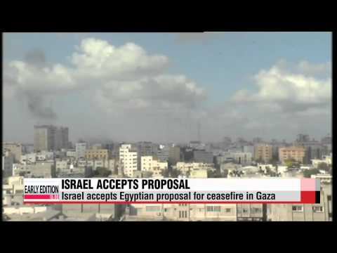 Israel accepts Egyptian proposal for ceasefire