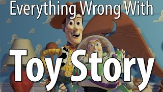 Everything Wrong With Toy Story In 10 Minutes Or Less
