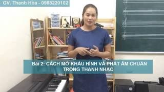 Bài 2: Cách mở khẩu hình và phát âm chuẩn, chuyên nghiệp trong Thanh nhạc| HỌC THANH NHẠC ONLINE
