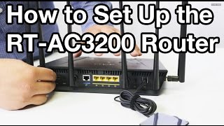 02.How to Set Up the ASUS RT-AC3200 Router