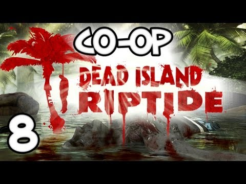 DEAD ISLAND RIPTIDE - FIREARM EXCITEMENT! - Part 8
